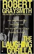 Book The Laughing Gorilla: The True Story of the Hunt for One of America's First Serial Killers by Robert Graysmith (2010-10-05)