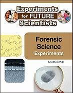 Read Online Forensic Science Experiments (Experiments for Future Scientists) pdf