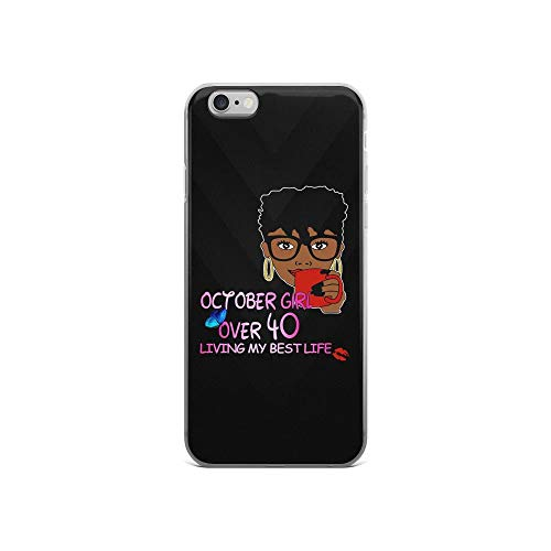 iPhone 6/6s Pure Clear Case Cases Cover October Girl Over 40 Living Her Best Life Sexy Girl Quote -
