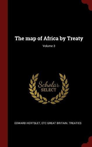 Read Online The map of Africa by Treaty; Volume 3 pdf epub