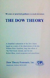 90 YEARS OF PRACTICAL GUIDANCE TO STOCK INVESTORS THE DOW THEORY EXPLANATION BY WILLIAM PETER HAMILTON AND ROBERT RHEA.