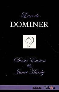 L'art de dominer par Dossie Easton