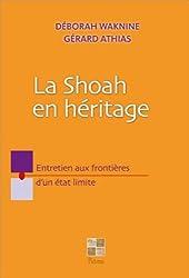 La Shoah en héritage - Entretien aux frontières d'un état limite