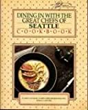 Dining In - With the Great Chefs of Seattle, Elaine Lotzkar and Karen G. Marody, 0897161459
