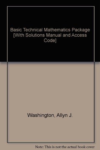 Basic Technical Mathematics and Student Solutions Manual for Basic Technical Mathematics with Calculus & MyMathLab/MyStatLab -- Valuepack Access Card Value Package (9th Edition)