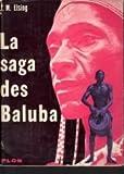 Image de La saga des baluba. roman épique de l'afrique noire. traduit de néerlandais par piet heuvelmans.