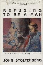 Refusing To Be A Man  Essays On Sex And Justice