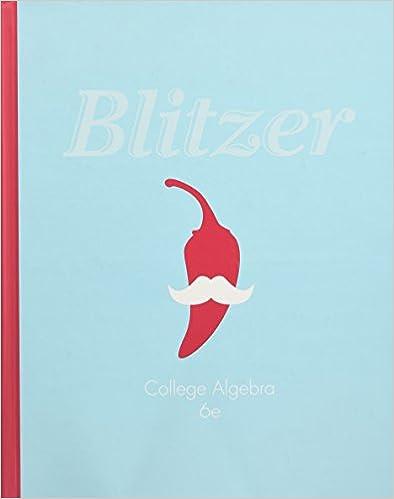 College Algebra (6th Edition): Robert F. Blitzer: 9780321782281 ...