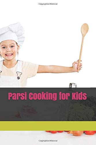 Cookbook / eBook : Cooking for Kids Cooking for Kids. Review of cookbook in FEZANA Journal of September 2020  Amazon USA direct purchase: https://www.amazon.com/dp/1094693316