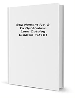 Supplement No  2 To Ophthalmic Lens Catalog (Edition 1915