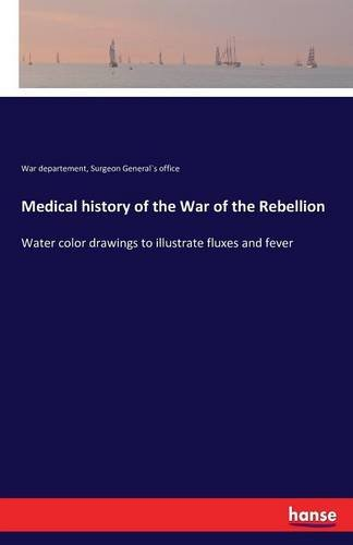 Download Medical History of the War of the Rebellion ebook