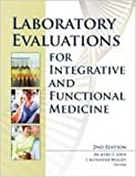 Laboratory Evaluations for Integrative and Functional Medicine