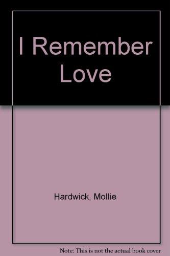 I Remember Love