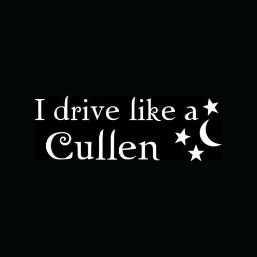 I DRIVE LIKE A CULLEN Sticker Window Bumper Car Vinyl Decal Vampire Fast Funny - Die cut vinyl decal for windows, cars, trucks, tool boxes, laptops, MacBook - virtually any hard, smooth surface ()