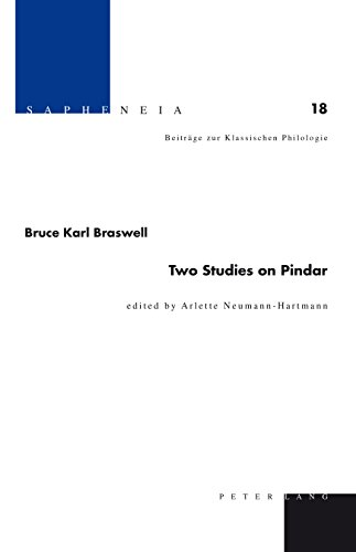 Two Studies on Pindar: edited by Arlette Neumann-Hartmann (Sapheneia Book 18)...