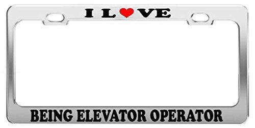 Elvira Jasper I LOVE BEING ELEVATOR OPERATOR License Plate Frame Car Truck Accessory Tag