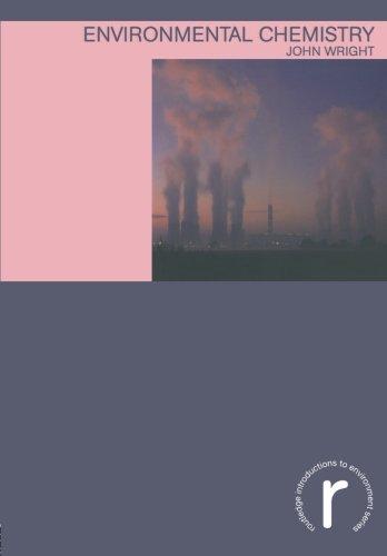 Environmental Chemistry (Routledge Introductions to Environment: Environmental Science)