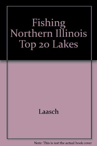Fishing Northern Illinois' Top 20 Lakes, Featuring the Fox Chain of Lakes