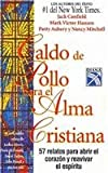 Caldo De Pollo Al Ma Cristiana / Chicken Soup for the Christian Soul (Sopa de pollo para el alma / Chicken Soup for the Soul) (Spanish Edition)