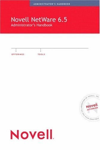 Novell NetWare 6.5 Administrator's Handbook 1st edition by Harris, Jeffrey (2003) Paperback by Novell Press