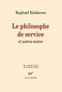 Le philosophe de service et autres textes par Enthoven