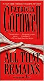 All That Remains (Kay Scarpetta Series #3) by Patricia Cornwell