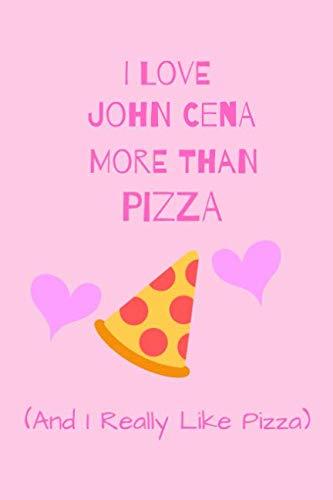 I Love John Cena More Than Pizza (