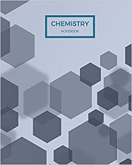 Chemistry Notebook: 122 pages of hexagonal paper for Organic