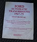 Ford Automatic Transmission, Nineteen Sixty-Seven to Seventy-Nine : Shop Manual, Motorbooks Staff, 0879382937