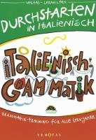 Durchstarten Italienisch   Durchstarten In Italienisch Grammatik  Für Alle Lernjahre