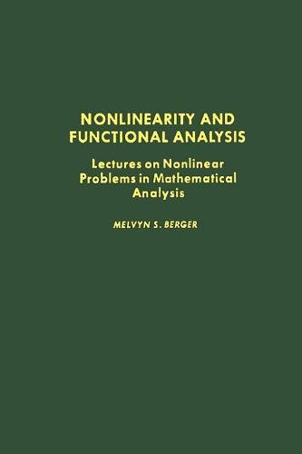 Nonlinearity and Functional Analysis: Lectures on Nonlinear Problems in Mathematical Analysis (Pure and Applied Mathemat