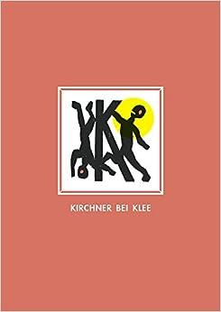 Book Kirchner Bei Klee Mit Farbigen Holzschnitten Von Martin Furtwangler Herausgegeben Von K. Schacky: Kunstlerbuch in Einer Einmaligen Auflage Von 300 ... D: Exemplar 101/300 Bis 300/300, Buchausgabe