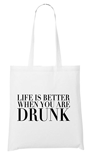 Life Is Better Drunk Bag White