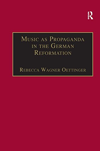 music-as-propaganda-in-the-german-reformation-st-andrews-studies-in-reformation-history
