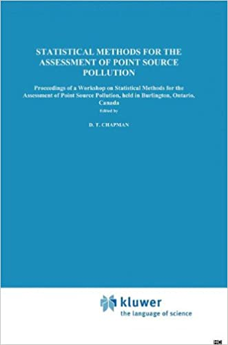 Book Statistical Methods for the Assessment of Point Source Pollution: Proceedings of a Workshop on Statistical Methods for the Assessment of Point Source Pollution, held in Burlington, Ontario, Canada