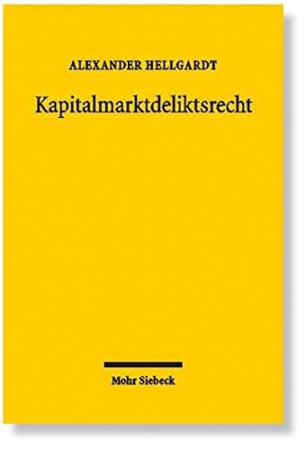 Kapitalmarktdeliktsrecht: Haftung von Emittenten, Bietern, Organwaltern und Marktintermediären - Grundlagen, Systematik, Einzelfragen - Gebundenes Buch – 1. November 2008 Alexander Hellgardt Mohr Siebeck 3161497503 Privatrecht / BGB