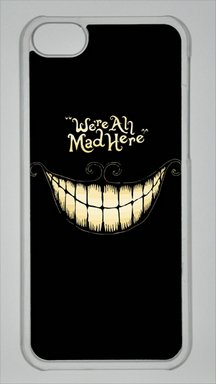 We're All Mad Here Alice in Wonderland Custom PC Transparent Case for iPhone 5C