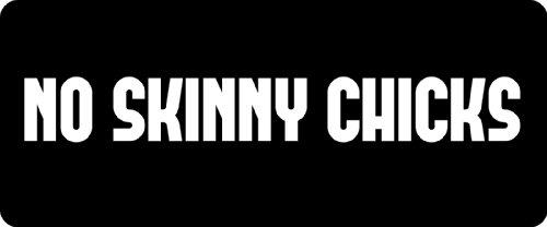 (3 - No Skinny Chicks Hard Hat/Biker Helmet Sticker BS 1140)