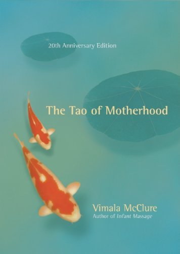 The Tao of Motherhood (Family & Childcare)