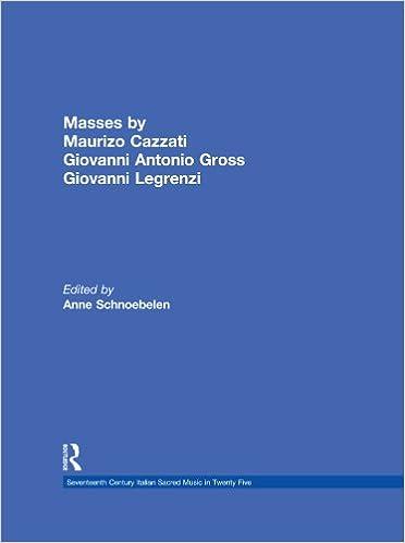 Lataa kirjoja epub ilmaiseksi Masses by Maurizio Cazzati, Giovanni Antonio Grossi, Giovanni Legrenzi (Seventeenth Century Italian Sacred Music in Twenty Five) B00HZLWX4S Suomeksi CHM