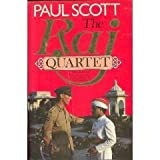 The Raj Quartet: The Jewel in the Crown/the Day of the Scorpion/the Towers of Silence/a Division of the Spoils