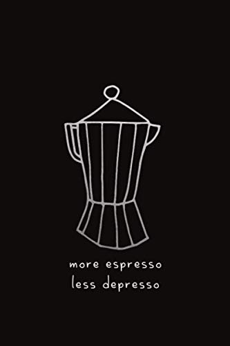 more espresso less depresso: ClassIc Ruled Lined | Composition Notebook Journal | 120 Pages | 6x9 inch | coffee lover barista