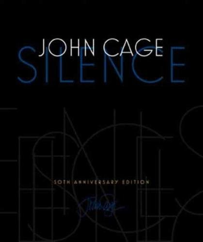 (Silence: Lectures and Writings, 50th Anniversary Edition)