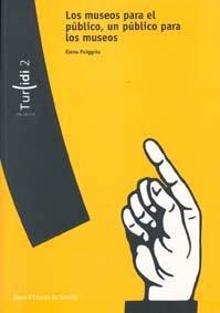 Descargar Libro Los Museos Para El Público, Un Público Para Los Museos Elena Puiggròs