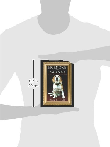 Mornings with Barney : the true story of an extraordinary beagle