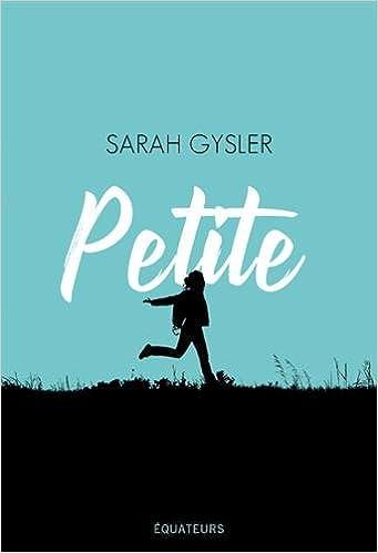 Sarah Gysler – Petite (Rentrée Littérature 2018) sur Bookys