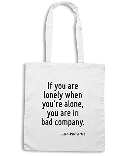 YOU Bianca Shopper CIT0119 BAD ARE LONELY YOU IN ARE Borsa IF COMPANY WHEN YOU RE ALONE 8wqx1U