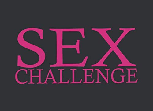 Sex Challenge: Sex Coupons For Couples - Sex Gift For Valentine's Day (Kinky Games To Play With Your Spouse)