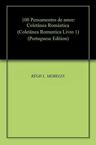 Amazoncom 100 Pensamentos De Amor Coletânea Romántica