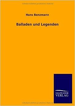 Balladen und Legenden by Hans Benzmann (2013-02-22)